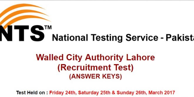 Walled City Authority Lahore NTS Test Answer Keys 28th March 2017